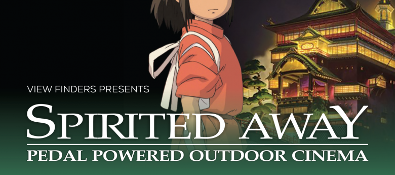 Spirited Away- Pedal Powered Outdoor Cinema